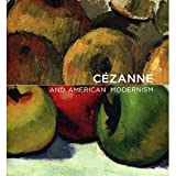 Cezanne and American Modernism, Paul Cézanne and Gail Stavitsky, 0982471602