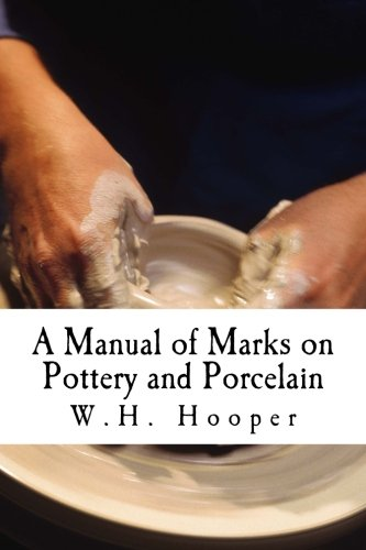 A Manual of Marks on Pottery and Porcelain: A Dictionary of Easy Reference PDF