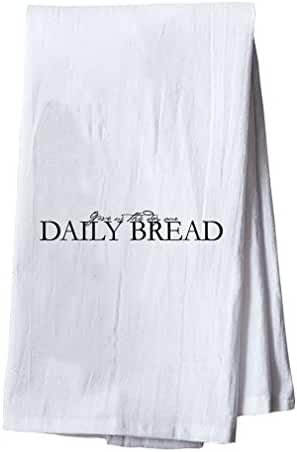 Give Us This Day Our Daily Bread Dish Flour Sack Kitchen Towel