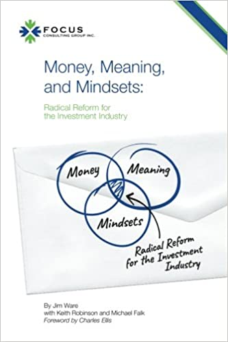 Amazon money meaning and mindsets radical reform for the amazon money meaning and mindsets radical reform for the investment industry 9781547101757 jim ware keith robinson michael falk books malvernweather Image collections