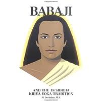 Babaji & the 18 Siddah Kriya Yoga Tradition