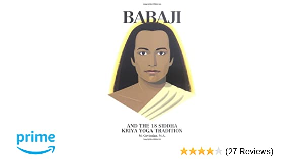 Babaji and the 18 Siddha Kriya Yoga Tradition: Marshall ...