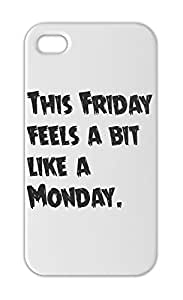 This Friday feels a bit like a Monday. Iphone 5-5s plastic case