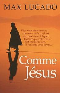 Comme Jésus par Max Lucado