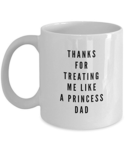 Thanks For Treating Me Like A Princess Dad,