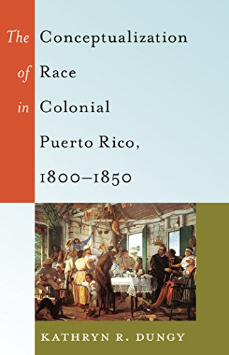 The Conceptualization of Race in Colonial Puerto Rico, 1800–1850 (Black Studies and Critical Thinking)