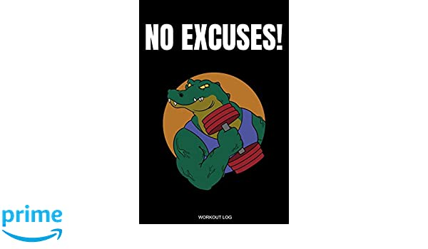 No Excuses!: Detailed Workout Log Athlete Schedule for ...