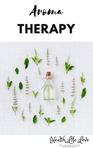 aroma therapy (English Edition)