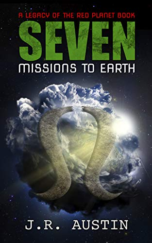 Seven Missions to Earh: Legacy of the Red Planet Series Book 2 (English Edition)