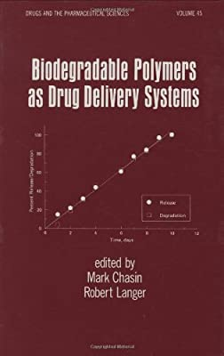 Biodegradable Polymers as Drug Delivery Systems Drugs and the ...
