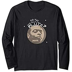 Psych Did you Hear About Pluto? Long Sleeve T-Shirt
