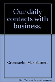 Our daily contacts with business,