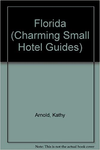 Florida (Charming Small Hotel Guides)