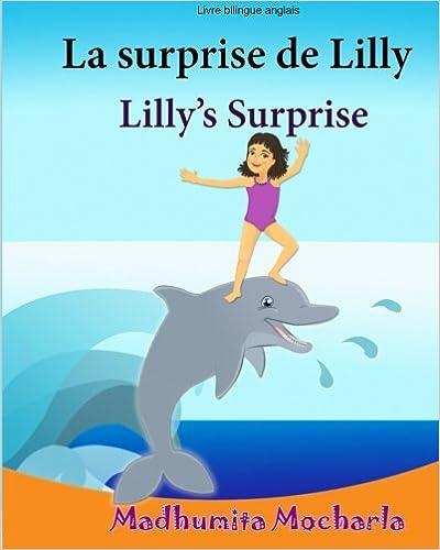 Téléchargement Livre enfant anglais: La surprise de Lilly. Lilly?s Surprise: Un livre d'images pour les enfants (Edition bilingue français-anglais),Livre bilingues anglais (Anglais Edition), Bilingue Enfant pdf