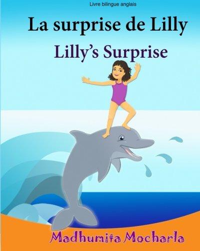 Livre enfant anglais: La surprise de Lilly. Lilly's Surprise: Un livre d'images pour les enfants (Edition bilingue français-anglais),Livre bilingues ... pour les enfants) (Volume 30)