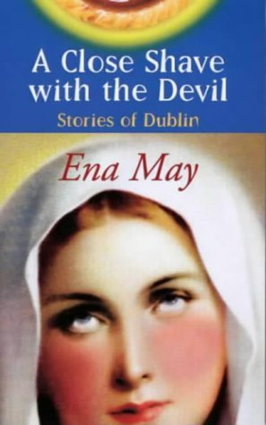 A Close Shave with the Devil by Ena May (16-Nov-1998) Paperback