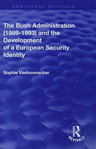 The Bush Administration (1989-1993) and the Development of a European Security - Bush Sophie