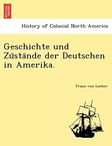 Geschichte und Züstände der Deutschen in Amerika. (German Edition)