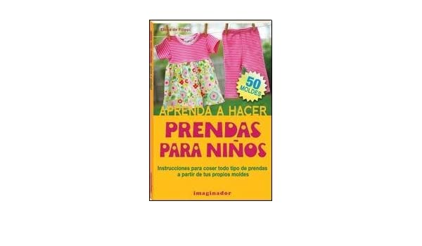 Aprenda a hacer prendas para ninos / Learn How to Make Clothes for Children (Spanish Edition): Lilia De Iturralde: 9789507687013: Amazon.com: Books