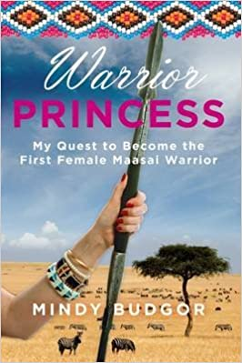 Book Warrior Princess: My Journey to Become the First Female Maasai Warrior