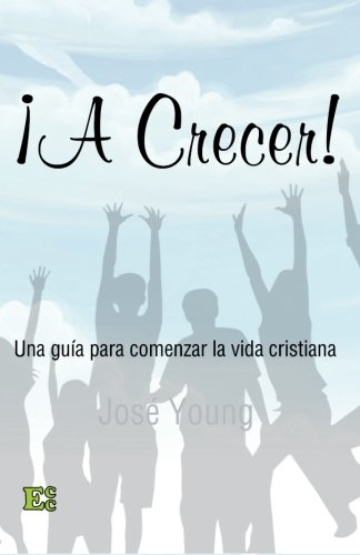 ¡A crecer! (Spanish Edition) [Ing. Jose Young] (Tapa Blanda)