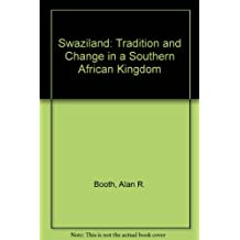 Swaziland: Tradition and Change in a Southern African Kingdom