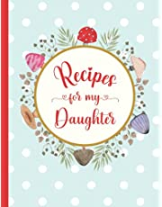 Recipes for My Daughter: Create Your Own Cookbook with this Large Blank Recipe Journal   Keepsake Gift for Daughters   Floral & Mushroom Wreath on Polka Dot Background