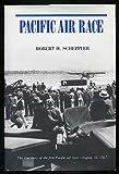 img - for Pacific Air Race by Robert H. Scheppler (1988-05-03) book / textbook / text book