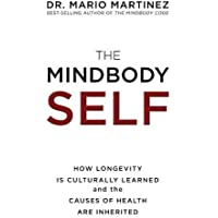The MindBody Self: How Longevity Is Culturally Learned and the Causes of Health Are Inherited