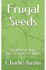 Frugal Seeds: 501 Ways to Make, Save, or Stretch a Dollar Paperback