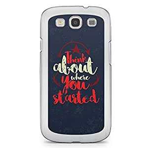 Inspirational Samsung Galaxy S3 Transparent Edge Case - Think about where you started