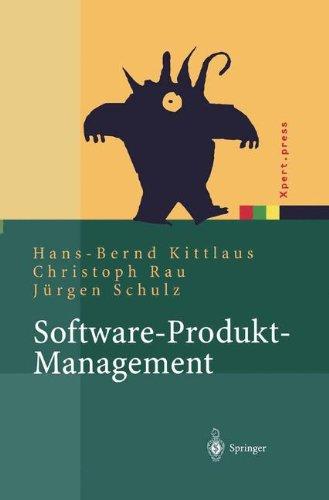 Software-Produkt-Management: Nachhaltiger Erfolgsfaktor bei Herstellern und Anwendern (Xpert.press) Gebundenes Buch – 22. Januar 2004 Hans-Bernd Kittlaus Christoph Rau Jürgen Schulz Springer