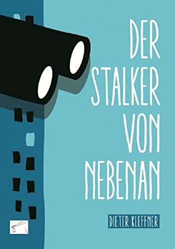 Der Stalker von nebenan