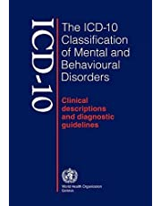 The ICD-10 Classification of Mental and Behavioural Disorders: Clinical Descriptions and Diagnostic Guidelines: Clinical Description and Diagnostic Guidelines