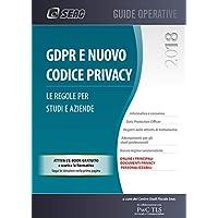 GDPR e nuovo codice privacy. Le regole per studi e aziende
