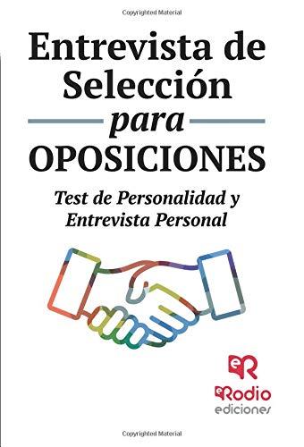 Entrevista de Selección para Oposiciones. Test de Personalidad y Entrevista Personal Tapa blanda – 28 abr 2017 Vv.Aa Ediciones Rodio S. Coop. And. 8416963479 JPP