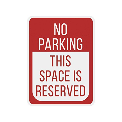 "American Wit Quality Metal Signs, No Parking This Space Is Reserved, Novelty High Grade Aluminum Sign for Your Home and Business Driveway Decoration, Red, 12"" x 9"" - Novelty Metal Signs"