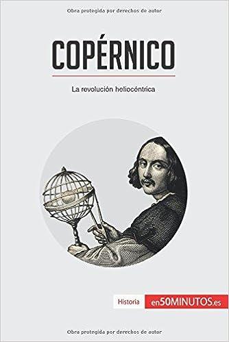 Copérnico: La revolución heliocéntrica (Spanish Edition): 50Minutos.Es: 9782806285256: Amazon.com: Books