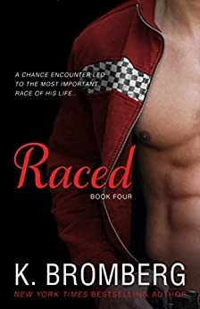 Raced: (Reading Companion to the bestselling Driven Series) (The Driven Series Book 4) by [Bromberg, K.]