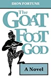Goat-Foot God, Dion Fortune, 0877285004