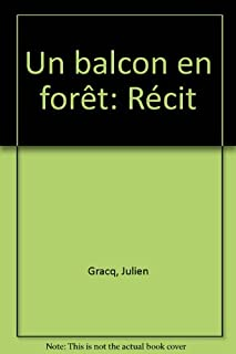 Un balcon en forêt : récit