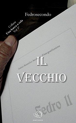 Il vecchio (Una barca a vela Vol. 3) (Italian Edition)