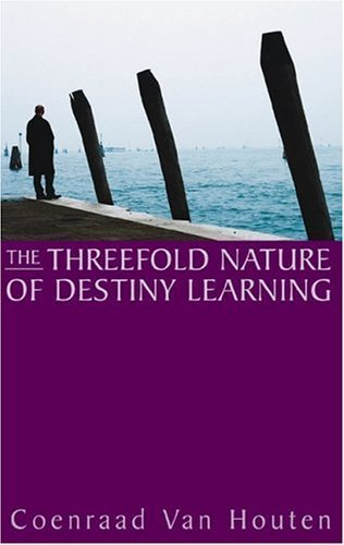 Threefold Nature of Destiny Learning by Van Houten Coenraad (2004-12-30) Paperback