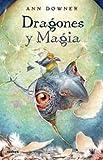 Dragones y Magia, Ann Downer, 8478717137