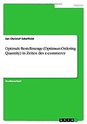 Optimale Bestellmenge (Optimum Ordering Quantity) in Zeiten des e-commerce
