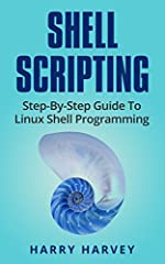 SHELL SCRIPTING , UNIX , LINUX              This book is for all those who are willing to learn UNIX like operating system and shell scripting. You can start reading this book without any knowledge of programming / scripting o...