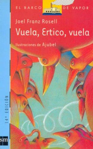 Vuela, Ertico, Vuela/ Fly, Ertico, Fly (El Barco De Vapor) (Spanish Edition) ebook