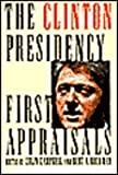 The Clinton Presidency : First Appraisals, Colin Campbell, 1566430143