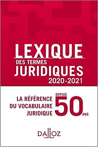 Lexique des termes juridiques 2020-2021 - 28e ed. (Français) Broché – 19 août 2020 de Thierry Debard (Rédacteur adjoint), Serge Guinchard (Rédacteur adjoint)
