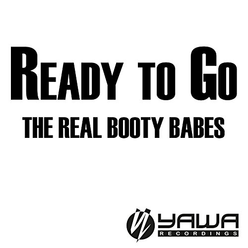 Ready to Go (The Real Booty Babes Radio - Babes Ready